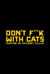 watch online Don't F**k with Cats: Hunting an Internet Killer